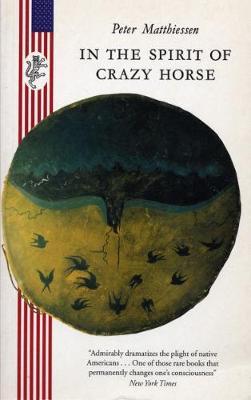 In The Spirit Of Crazy Horse - Matthiessen, Peter