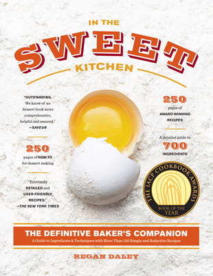 In the Sweet Kitchen: The Definitive Baker's Companion - Daley, Regan