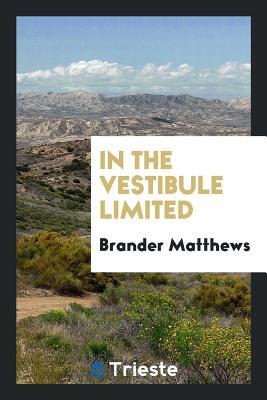 In the Vestibule Limited - Matthews, Brander