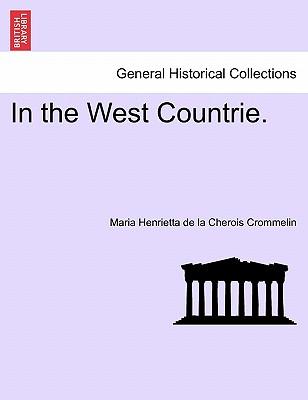 In the West Countrie. - Crommelin, Maria Henrietta De La Cherois