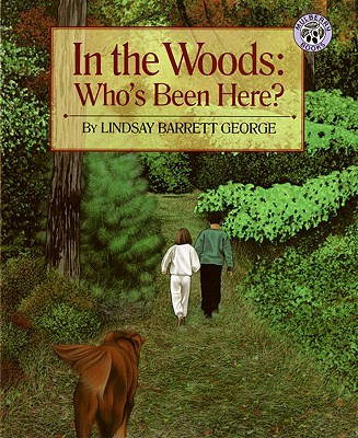 In the Woods: Who's Been Here? - George, Lindsay Barrett