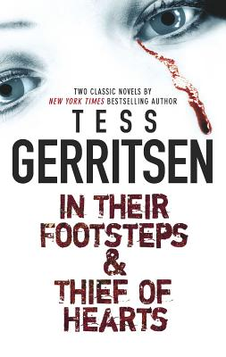 In Their Footsteps & Thief of Hearts - Gerritsen, Tess