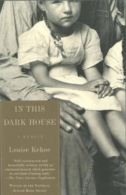 In This Dark House: A Memoir - Kehoe, Louise
