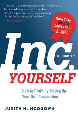 Inc. Yourself: How to Profit by Setting Up Your Own Corporation - McQuown, Judith