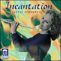 Incantation - Eugenia Zukerman (flute)
