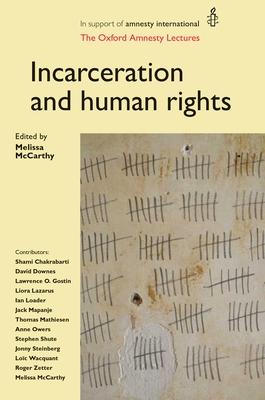 Incarceration and Human Rights - McCarthy, Melissa (Editor)