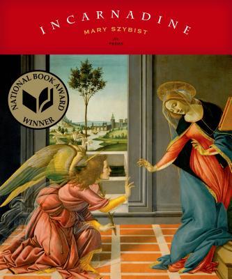 Incarnadine - Szybist, Mary