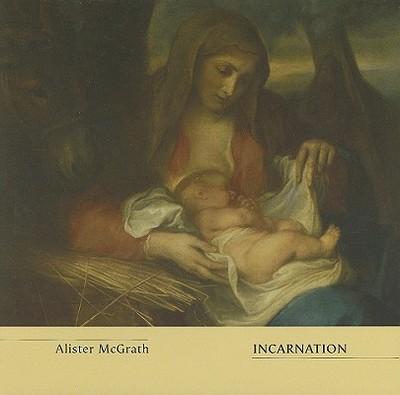 Incarnation - McGrath, Alister E, Professor