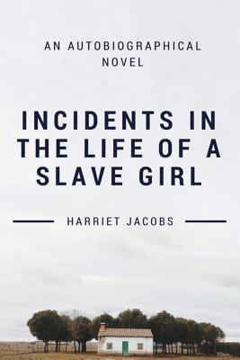 Incidents in the Life of a Slave Girl - Jacobs, Harriet, and L Maria, Child (Editor)