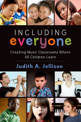Including Everyone: Creating Music Classrooms Where All Children Learn - Jellison, Judith