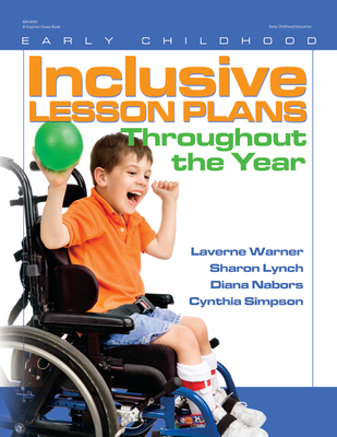 Inclusive Lesson Plans Throughout the Year - Warner, Laverne, PH.D., and Lynch, Sharon, and Simpson, Cynthia