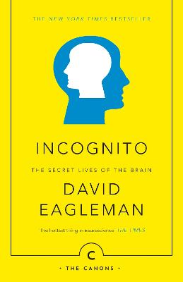 Incognito: The Secret Lives of The Brain - Eagleman, David