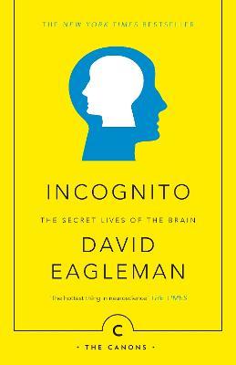 Incognito: The Secret Lives of the Brain - Eagleman, David