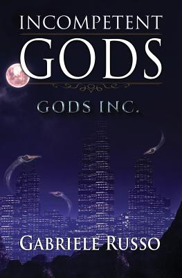 Incompetent Gods - Russo, Gabriele
