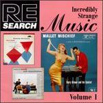 Incredibly Strange Music, Vol. 1