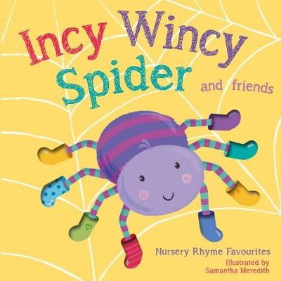 Incy Wincy Spider - Little Tiger Press, and Meredith, Samantha (Illustrator)