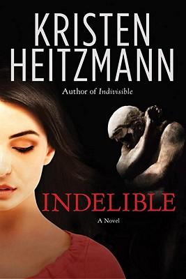 Indelible - Heitzmann, Kristen