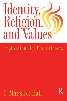 Indentity, Religion and Values: Implications for Practitioners - Hall, C Margaret