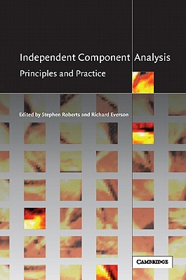 Independent Component Analysis: Principles and Practice - Roberts, Stephen (Editor), and Everson, Richard (Editor)