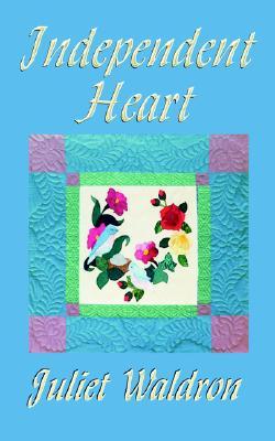 Independent Heart - Waldron, Juliet