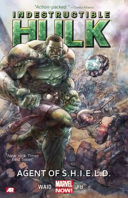 Indestructible Hulk Volume 1: Agent Of S.h.i.e.l.d. (marvel Now) - Waid, Mark, and Yu, Leinil Francis (Artist)