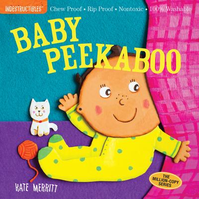Indestructibles: Baby Peekaboo - Pixton, Amy, and Merritt, Kate