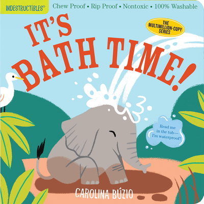 Indestructibles: It's Bath Time!: Chew Proof - Rip Proof - Nontoxic - 100% Washable (Book for Babies, Newborn Books, Safe to Chew) - Pixton, Amy