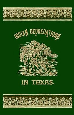 Indian Depredations in Texas - Wilbarger, J W