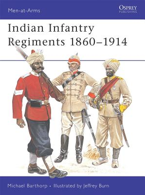 Indian Infantry Regiments 1860 1914 - Barthorp, Michael