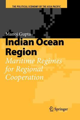 Indian Ocean Region: Maritime Regimes for Regional Cooperation - Gupta, Manoj