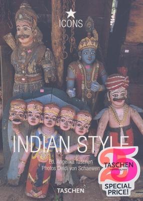 Indian Style: Landscapes, Houses, Interiors, Details - Taschen (Editor), and Von Schaewen, Deidi (Photographer)