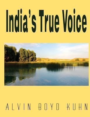 India's True Voice - Kuhn, Alvin Boyd