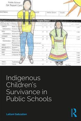 Indigenous Children's Survivance in Public Schools - Sabzalian, Leilani