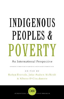 Indigenous Peoples and Poverty: An International Perspective - Eversole, Robyn (Editor)