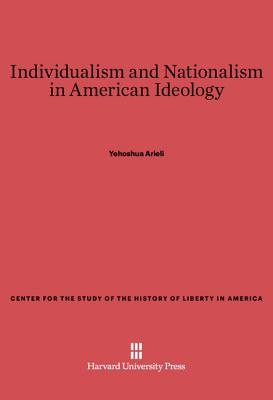 Individualism and Nationalism in American Ideology - Arieli, Yehoshua