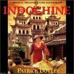 Indochine [Original Motion Picture Soundtrack] - Patrick Doyle