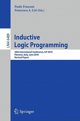 Inductive Logic Programming - Frasconi, Paolo, Dr. (Editor), and Lisi, Francesca A (Editor)