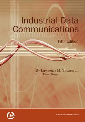 Industrial Data Communications - Thompson, Lawrence M., and Shaw, Tim
