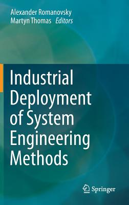 Industrial Deployment of System Engineering Methods - Romanovsky, Alexander (Editor), and Thomas, Martyn (Editor)