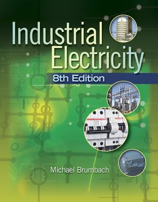 Industrial Electricity - Brumbach, Michael E