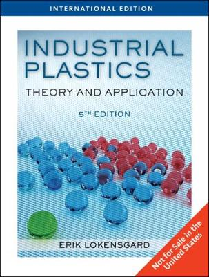 Industrial Plastics: Theory and Applications - Lokensgard, Erik