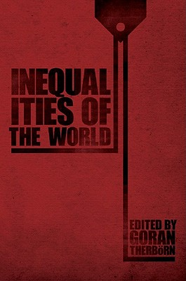 Inequalities of the World - Therborn, Goran, Professor (Editor)
