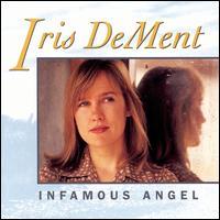 Infamous Angel - Iris Dement