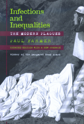 Infections and Inequalities: The Modern Plagues, Updated with a New Preface - Farmer, Paul