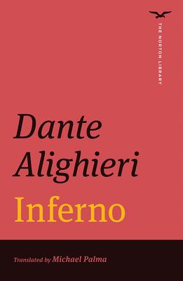 Inferno - Alighieri, Dante, Mr., and Palma, Michael (Translated by)