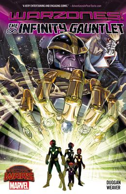 Infinity Gauntlet: Warzones - Weaver, Dustin (Artist), and Duggan, Gerry
