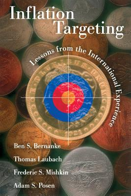 Inflation Targeting: Lessons from the International Experience - Bernanke, Ben S