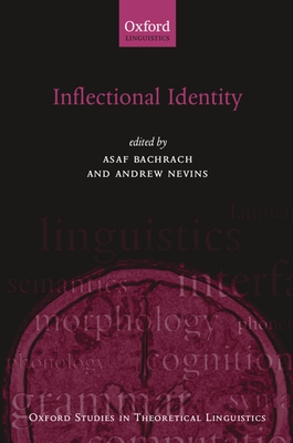 Inflectional Identity - Bachrach, Asaf (Editor), and Nevins, Andrew (Editor)