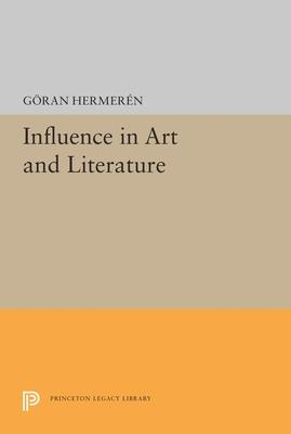 Influence in Art and Literature - Hermeren, Goran