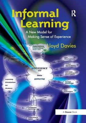 Informal Learning: A New Model for Making Sense of Experience - Davies, Lloyd